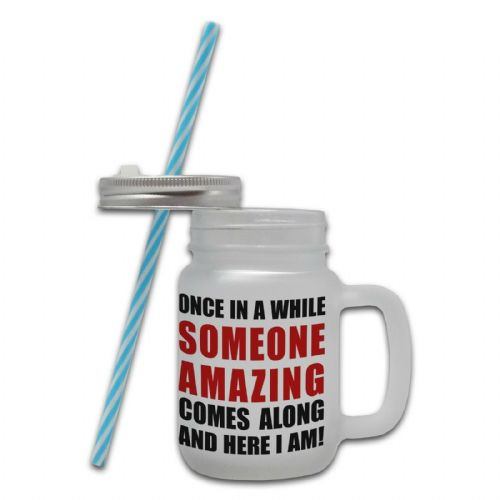Once In A While Someone Amazing Comes Along Novelty Glass Mason Jar Mug